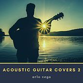 Acoustic Guitar Covers 2 von Arlo Vega