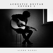 Acoustic Guitar Covers 2 by Aleko Nunez