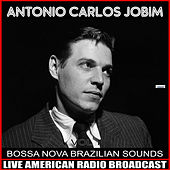 Bossa Nova Brazilian Sounds de Antônio Carlos Jobim (Tom Jobim)
