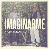 Imaginarme (feat. Carlos Arroyo) - Single de Probly Pablo