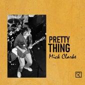 Pretty Thing de Mick Clarke