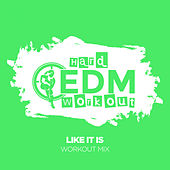 Like It Is by Hard EDM Workout