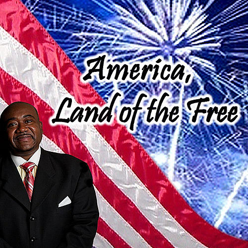 America, Land of the Free by Chester D.T. Baldwin
