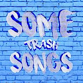 Some Trash Songs by Reddit Trash