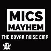 The Boyar Noise Emp di Mics Mayhem