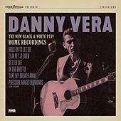 The New Black and White, Pt. IV: Home Recordings by Danny Vera
