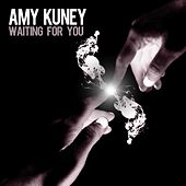 Waiting For You - Single by Amy Kuney