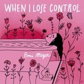When I Lose Control de Emi Meyer