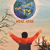 The Triple T's Were Here von The Triplets