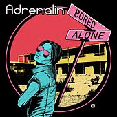 Bored and Alone de Adrenalin