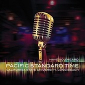 Have You Heard by Pacific Standard Time CSULB