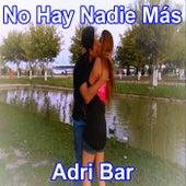 No Hay Nadie Más de Adri Bar