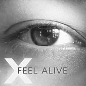 Feel Alive by X