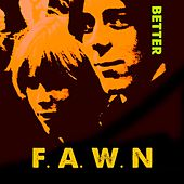Better by Fawn