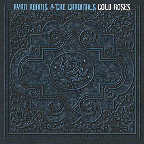 Cold Roses by Ryan Adams