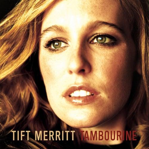 Tambourine by Tift Merritt