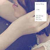 The Things We Do for Love de Joanna Wang