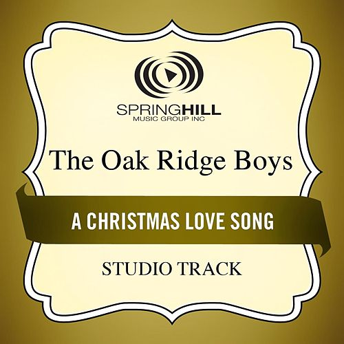 A Christmas Love Song (Studio Track) by The Oak Ridge Boys