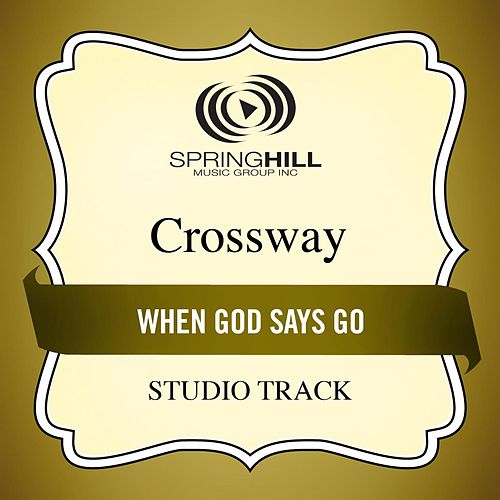 When God Says Go (Studio Track) by CrossWay