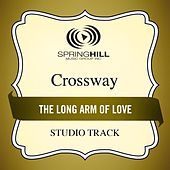 The Long Arm of Love (Studio Track) by CrossWay