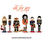 Oh For Joy de David Crowder Band