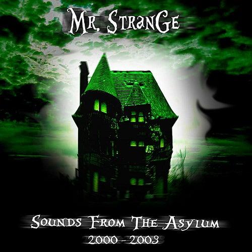 Sounds From the Asylum (2000-2003) by Mr. Strange