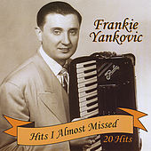 Hits I Almost Missed by Frankie Yankovic