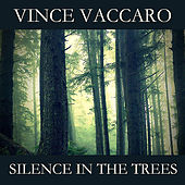 Silence in the Trees by Vince Vaccaro