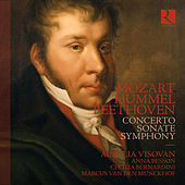 Mozart, Hummel & Beethoven: Concerto, Sonate, Symphony von Aurelia Visovan
