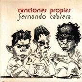 Canciones Propias by Fernando Cabrera