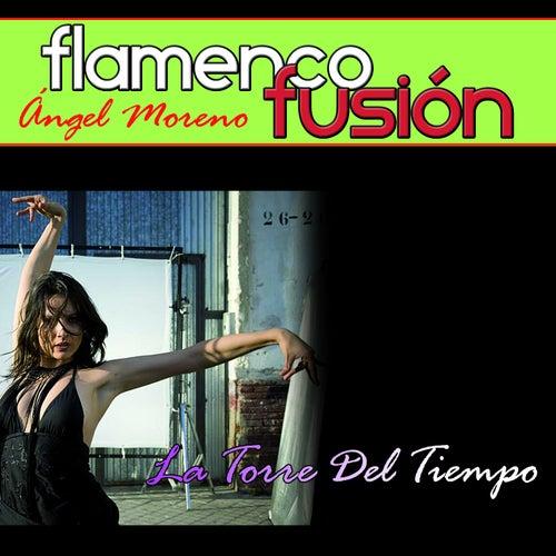 Flamenco Fusión. La Torre del Tiempo by Angel Moreno