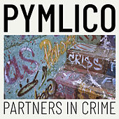 Partners in Crime by Pymlico