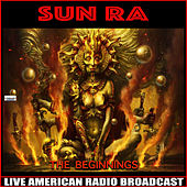 The Beginnings (Live) de Sun Ra