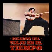 Viaje en el Tiempo de Ricardo Cea