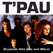 Greatest Hits Live and More! by T'Pau