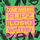 Come Around de Flipz