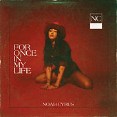 For Once In My Life by Noah Cyrus