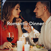 Romantic Dinner Jazz by Various Artists