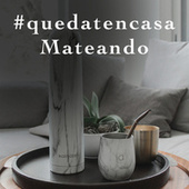 #quedatencasa Mateando by Various Artists