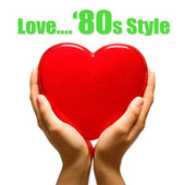Love...'80s Style by Various Artists
