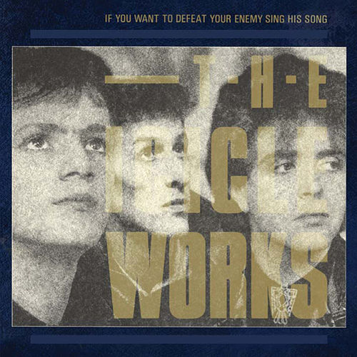 If You Want To Defeat Your Enemy Sing His Song (Expanded Edition) by The Icicle Works