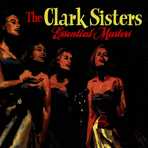 Essential Masters by The Clark Sisters