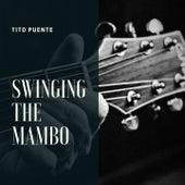 Swinging the Mambo de Tito Puente Tito Puente
