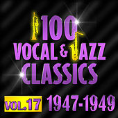 100 Vocal & Jazz Classics - Vol. 17 (1947-1949) de Various Artists