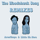 The Woodchuck Song (Remixes) by AronChupa