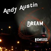 Dream (Remixes) by Andy Austin