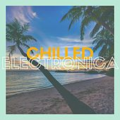 Chilled Electronica von Various Artists