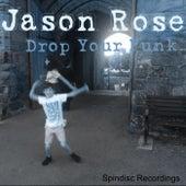 Drop Your Funk von Jason Rose