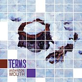 Asbestos Mouth by Terms