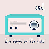 love songs on the radio (Cover) by A&D
